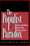 The Populist Paradox - Interest Group Influence and the Promise of Direct Legislation, Gerber, Elisabeth R., 0691002673