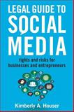 Legal Guide to Social Media, Kimberly A. Houser, 1621532674