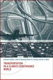 Transportation in a Climate-Constrained World, Schäfer, Andreas and Heywood, John B., 0262012677