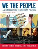 We the People : An Introduction to American Politics, Ginsberg, Benjamin and Lowi, Theodore J., 0393932672
