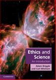 Ethics and Science : An Introduction, Briggle, Adam and Mitcham, Carl, 0521702674
