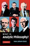 What Is Analytic Philosophy?, Hans-Johann Glock, 0521872677