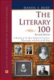The Literary 100 : A Ranking of the Most Influential Novelists, Playwrights, and Poets of All Time, Burt, Daniel S., 0816062676