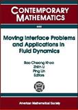 Moving Interface Problems and Applications in Fluid Dynamics, , 0821842676