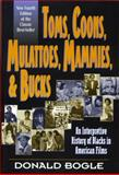 Toms, Coons, Mulattoes, Mammies, and Bucks : An Interpretive History of Blacks in American Films, Fourth Edition, Bogle, Donald, 082641267X