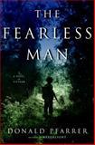 The Fearless Man, Donald Pfarrer, 1400062675
