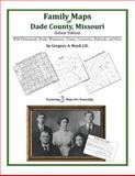 Family Maps of Dade County, Missouri, Deluxe Edition : With Homesteads, Roads, Waterways, Towns, Cemeteries, Railroads, and More, Boyd, Gregory A., 1420312677
