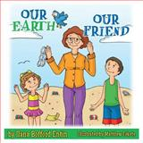 Our Earth, Our Friend, Ilana Bofford Entin, 1494432676