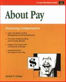 About Pay : Discussing Compensation, James F. Carey, 1560522674