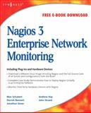Nagios 3 Enterprise Network Monitoring : Including Plug-Ins and Hardware Devices, Ericsson, Andreas and Bennett, Derrick, 1597492671