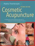 Cosmetic Acupuncture, Second Edition : A Traditional Chinese Medicine Approach to Cosmetic and Dermatological Problems, Thambirajah, Radha, 1848192673
