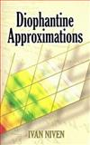 Diophantine Approximations, Niven, Ivan Morton, 0486462676