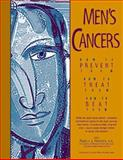 Men's Cancers : How to Prevent Them, How to Treat Them, How to Beat Them, , 0897932676
