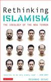 Rethinking Islamism : The Ideology of the New Terror, Desai, Meghnad, 1845112679