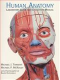 Human Anatomy Laboratory Guide and Dissection Manual, Timmons, Michael J. and McKinley, Michael P., 0135752671