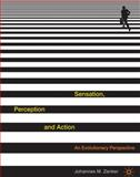Sensation, Perception and Action : An Evolutionary Perspective, Zanker, Johannes, 0230552676