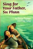 Sing for Your Father, Su Phan, Stella Pevsner and Fay Tang, 039582267X
