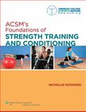 ACSM's Foundations of Strength Training and Conditioning, American College of Sports Medicine (ACSM) Staff and Ratamess, Nicholas A., 0781782678