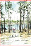 Rebel, Rubye Becker, 1463722672