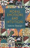 Moral Emotions and Intuitions 9780230232679