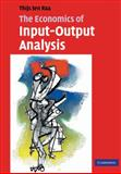The Economics of Input-Output Analysis, ten Raa, Thijs, 052160267X
