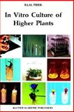 In Vitro Culture of Higher Plants, Pierik, R. L., 079235267X