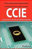 CCIE Cisco Certified Internetwork Engineer Certification Exam Preparation Course in a Book for Passing the CCIE Exam - the How to Pass on Your First Try Certification Study Guide, William Manning, 1742442676