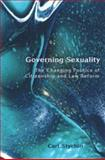 Governing Sexuality : The Changing Politics of Citizenship and Law Reform, Stychin, Carl, 1841132675