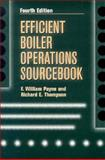 Efficient Boiler Operations Sourcebook, Payne, F. William and Thompson, Richard, 0135322685
