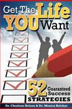 Get the Life YOU Want!, Charlene Nelson and Monica Belcher, 1468032682