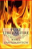 Pure Liberal Fire, Kyrel Zantonavitch, 1484872681