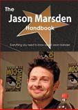 The Jason Marsden Handbook - Everything You Need to Know about Jason Marsden, Emily Smith, 1486472680