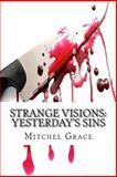 Strange Visions: Yesterday's Sins, Mitchel Grace, 149293268X