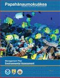 Papahanaumokuakea Marine National Monument: Final Environmental Assessment, U. S. Fish U.S. Fish and Wildlife Service, 1495382680
