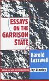 Essays on the Garrison State, Lasswell, Harold D., 1560002689