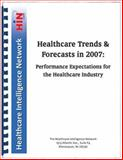 Healthcare Trends and Forecasts In 2007 : Performance Expectations for the Healthcare Industry, Peter Kongstvedt, 1933402687