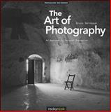 The Art of Photography : An Approach to Personal Expression, Barnbaum, Bruce, 1933952687
