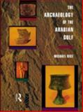 The Archaeology of the Arabian Gulf, Michael Rice, 0415032687