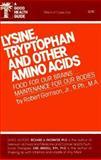 Lysine, Tryptophan and Other Amino Acids, Garrison, Robert, Jr., 0879832681