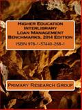Higher Education Interlibrary Loan Management Benchmarks, 2014 Edition, Primary Research Group, 1574402684