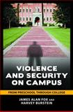 Violence and Security on Campus, James Alan Fox and Harvey Burstein, 0313362688