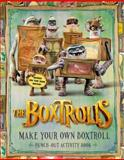 The Boxtrolls: Make Your Own Boxtroll Punch-Out Activity Book, LAIKA, 0316332682
