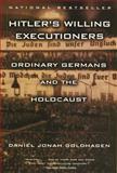 Hitler's Willing Executioners, Daniel Jonah Goldhagen, 0679772685