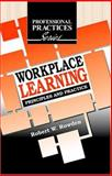 Workplace Learning : Principles and Practice, Rowden, Robert W., 1575242680