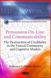 Persuasion on-Line and Communicability: the Destruction of Credibility in the Virtual Community and Cognitive Models, Francisco V. Cipolla-ficarra, 161668268X