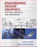 Engineering Design Graphics : Sketching, Modeling, and Visualization, Leake, James M. and Borgerson, Jacob, 0471762687