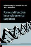 Form and Function in Developmental Evolution, , 0521872685