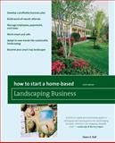 How to Start a Home-Based Landscaping Business, Owen E. Dell, 0762752688