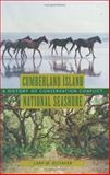 Cumberland Island National Seashore : A History of Conservation Conflict, Dilsaver, Lary M., 0813922682