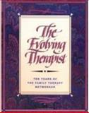 The Evolving Therapist : Ten Years of the Family Therapy Networker, Simon, Richard, 0898622689